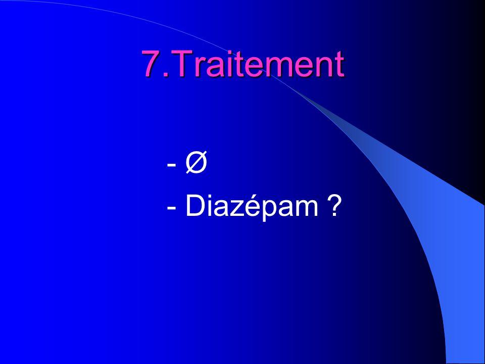 7.Traitement - Ø - Diazépam