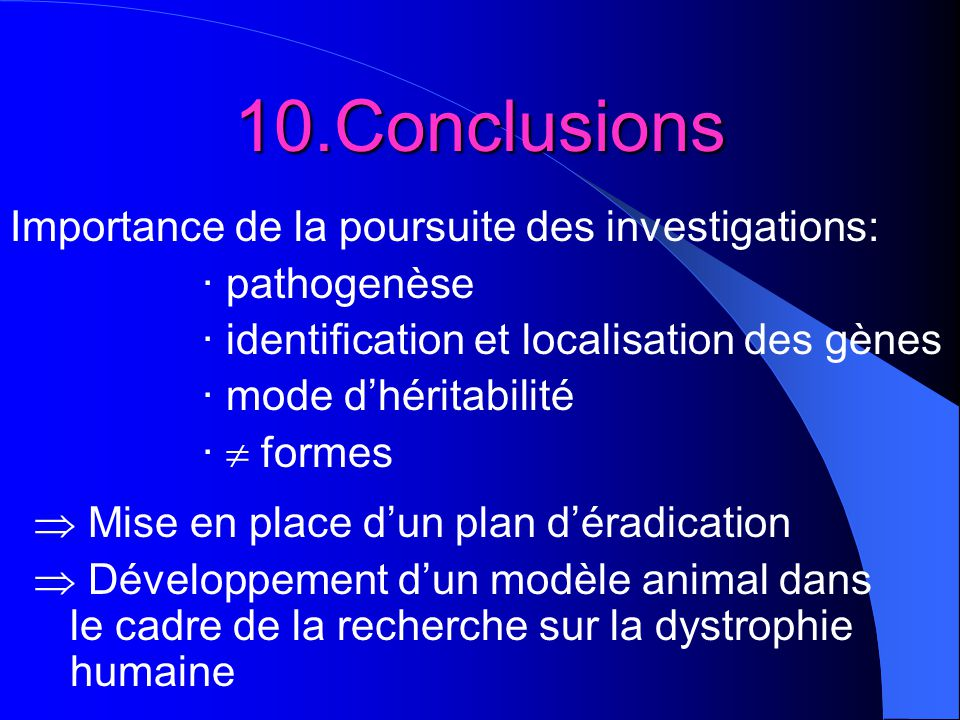 10.Conclusions Importance de la poursuite des investigations: