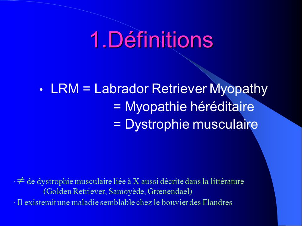 1.Définitions LRM = Labrador Retriever Myopathy