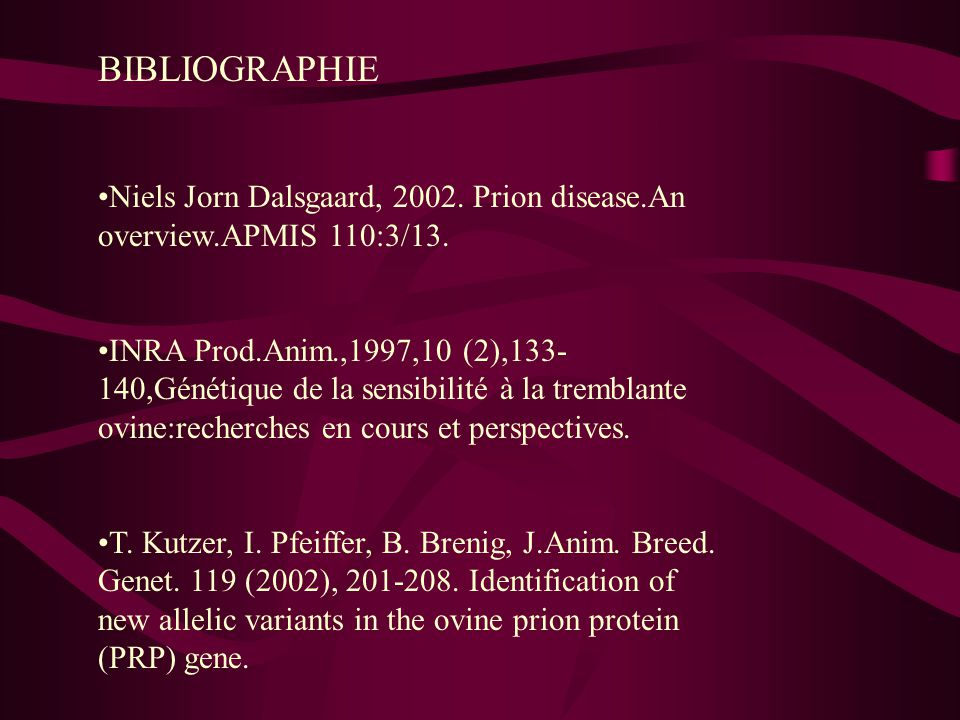 BIBLIOGRAPHIE Niels Jorn Dalsgaard, 2002. Prion disease.An overview.APMIS 110:3/13.