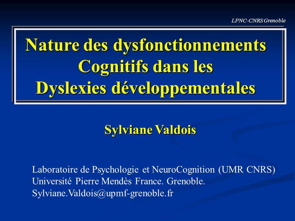 Nature des dysfonctionnements Dyslexies développementales