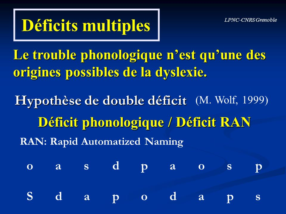 Déficits multiples Le trouble phonologique n'est qu'une des