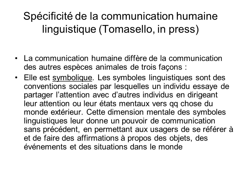 Spécificité de la communication humaine linguistique (Tomasello, in press)