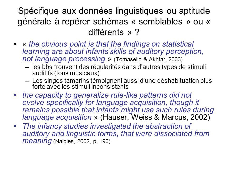 Spécifique aux données linguistiques ou aptitude générale à repérer schémas « semblables » ou « différents »