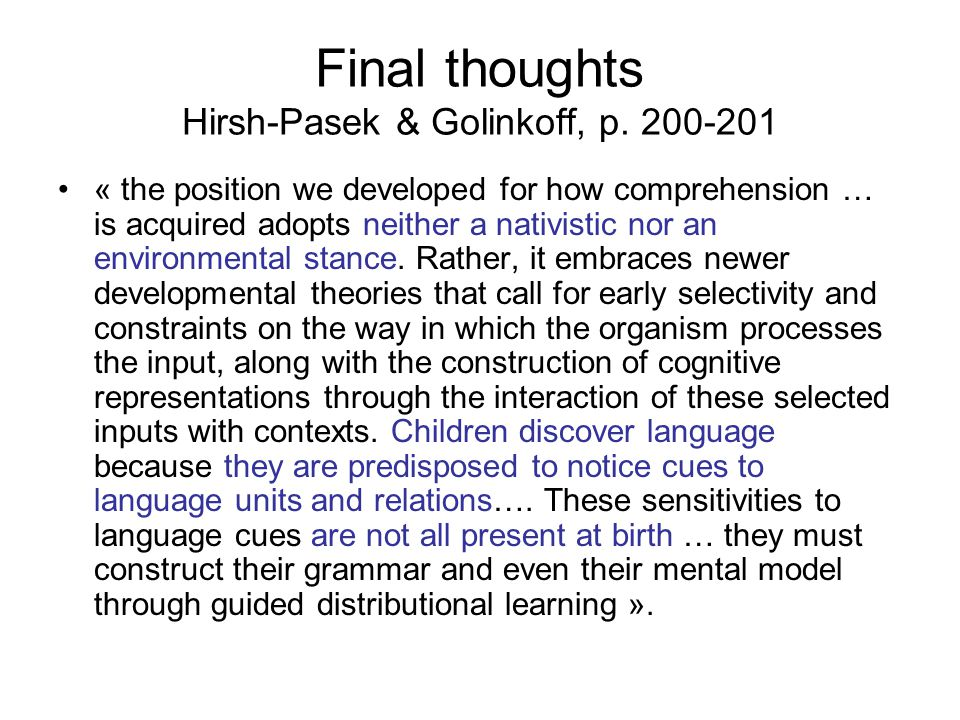 Final thoughts Hirsh-Pasek & Golinkoff, p. 200-201