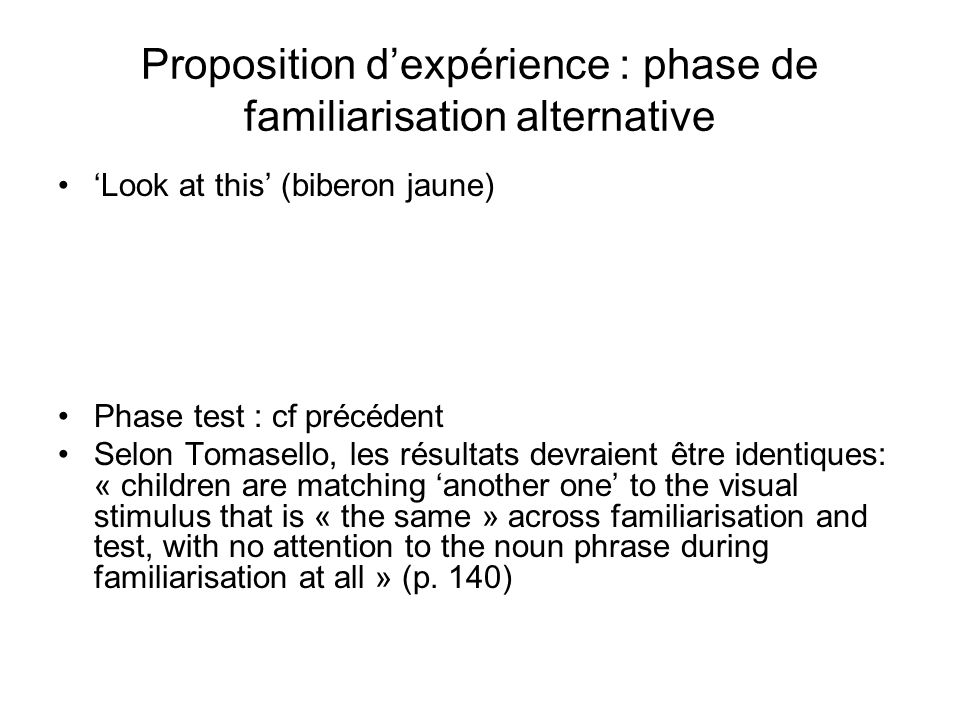 Proposition d'expérience : phase de familiarisation alternative