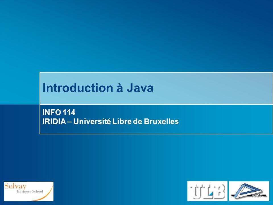INFO 114 IRIDIA – Université Libre de Bruxelles