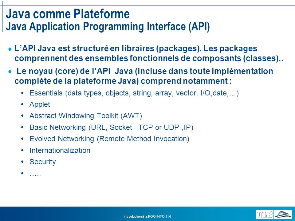 Java comme Plateforme Java Application Programming Interface (API)