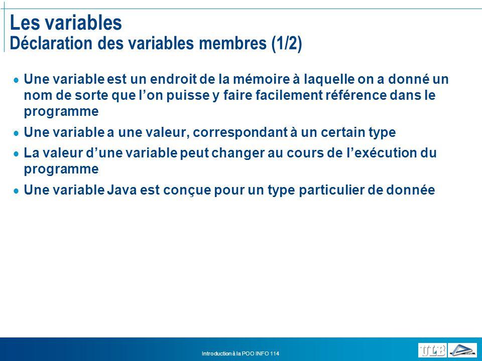 Les variables Déclaration des variables membres (1/2)