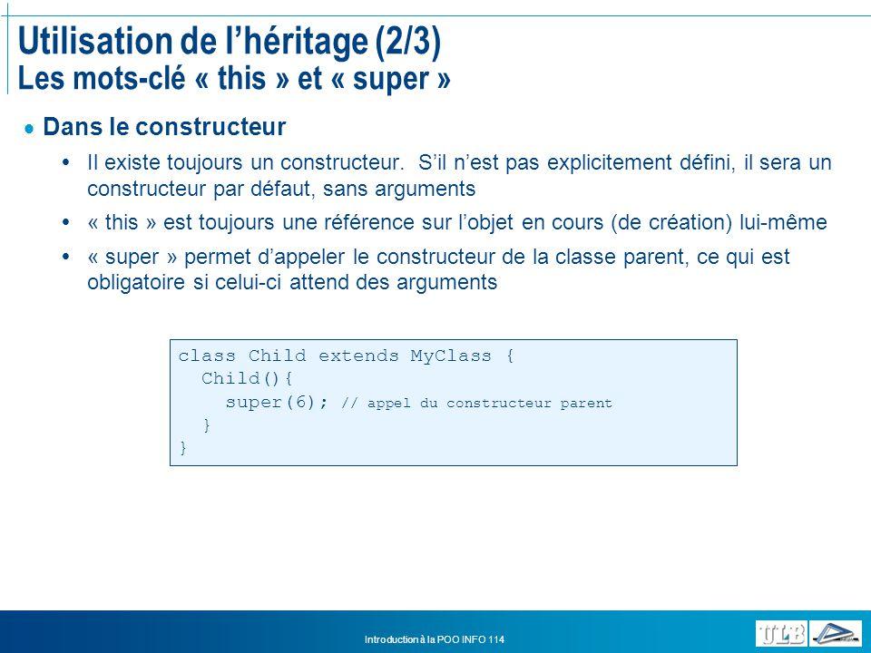 Utilisation de l'héritage (2/3) Les mots-clé « this » et « super »