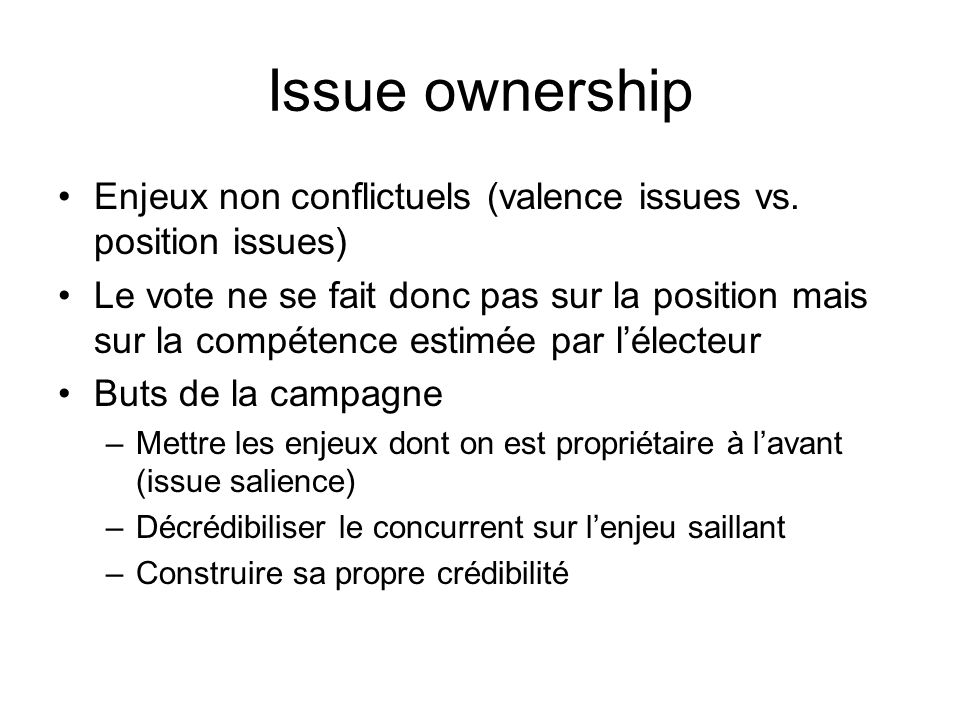 Issue ownership Enjeux non conflictuels (valence issues vs. position issues)