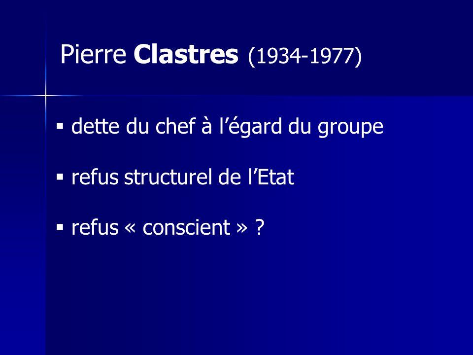 Pierre Clastres (1934-1977) dette du chef à l'égard du groupe