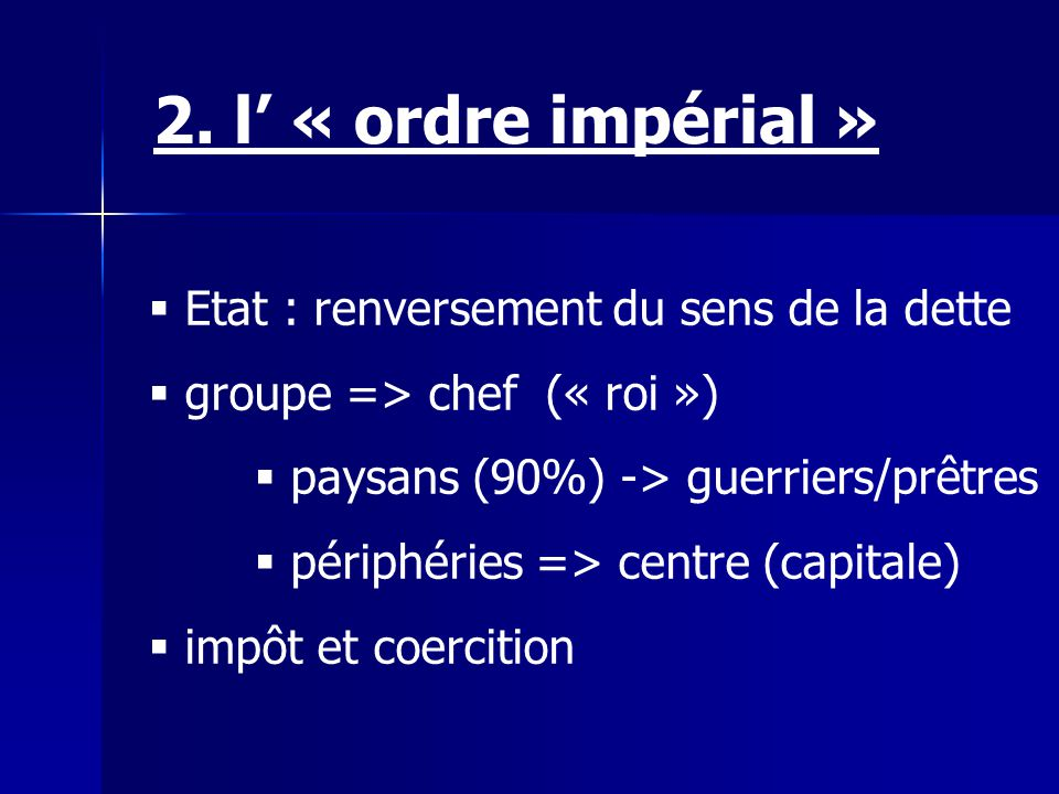 2. l' « ordre impérial » Etat : renversement du sens de la dette