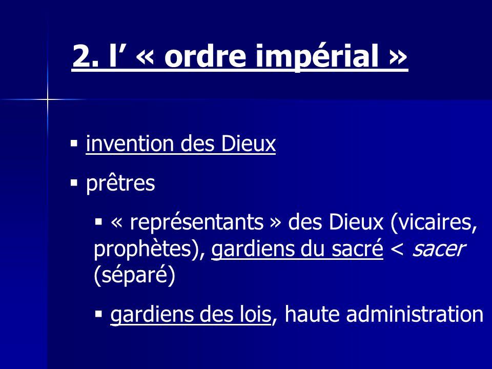 2. l' « ordre impérial » invention des Dieux prêtres