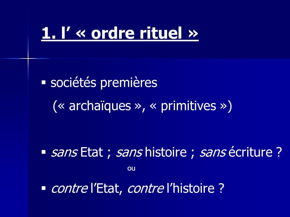 1. l' « ordre rituel » sociétés premières