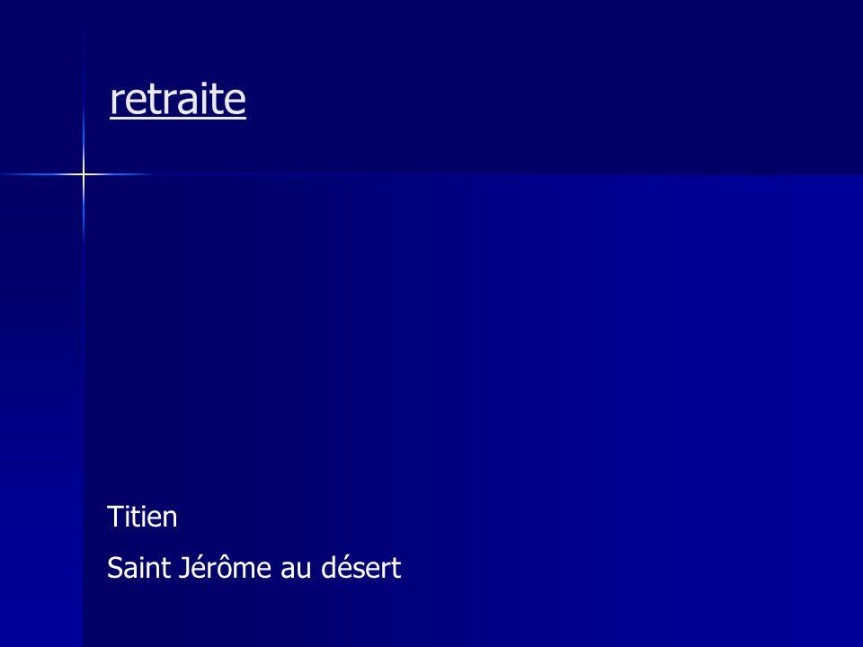 retraite Titien Saint Jérôme au désert