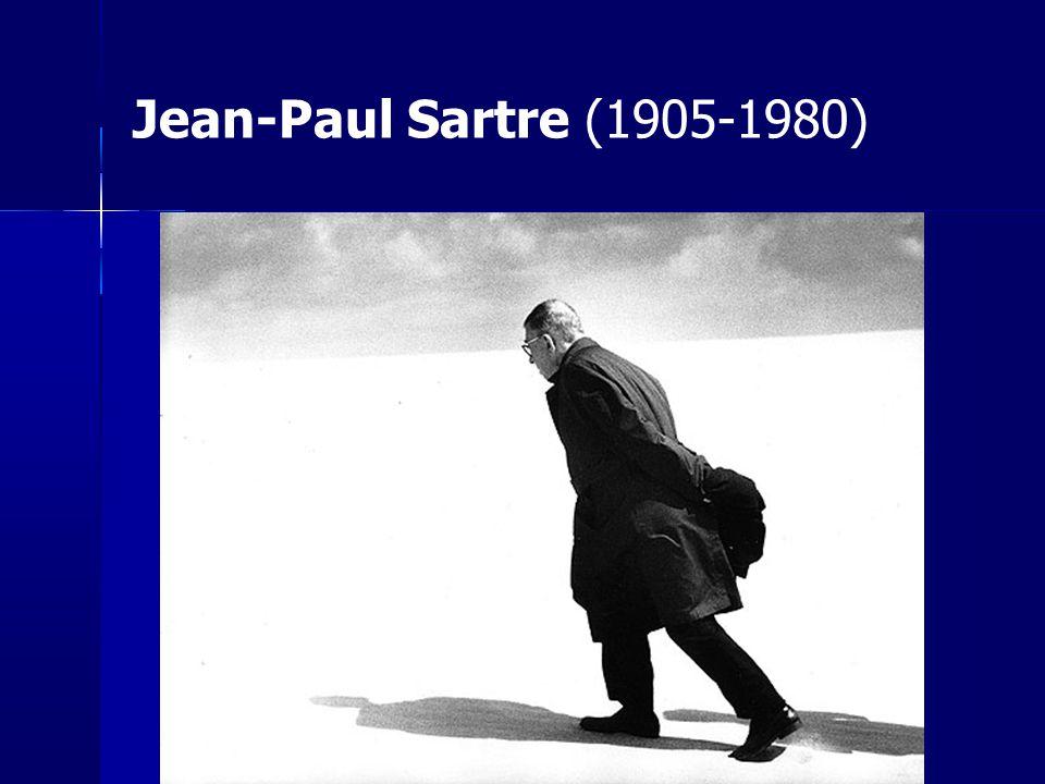 Jean-Paul Sartre (1905-1980) 1