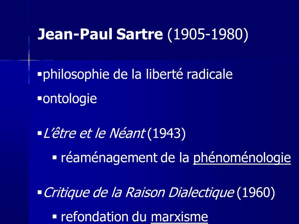 Jean-Paul Sartre (1905-1980) philosophie de la liberté radicale