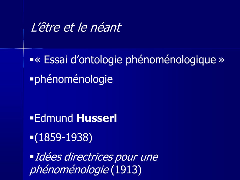 L'être et le néant « Essai d'ontologie phénoménologique »