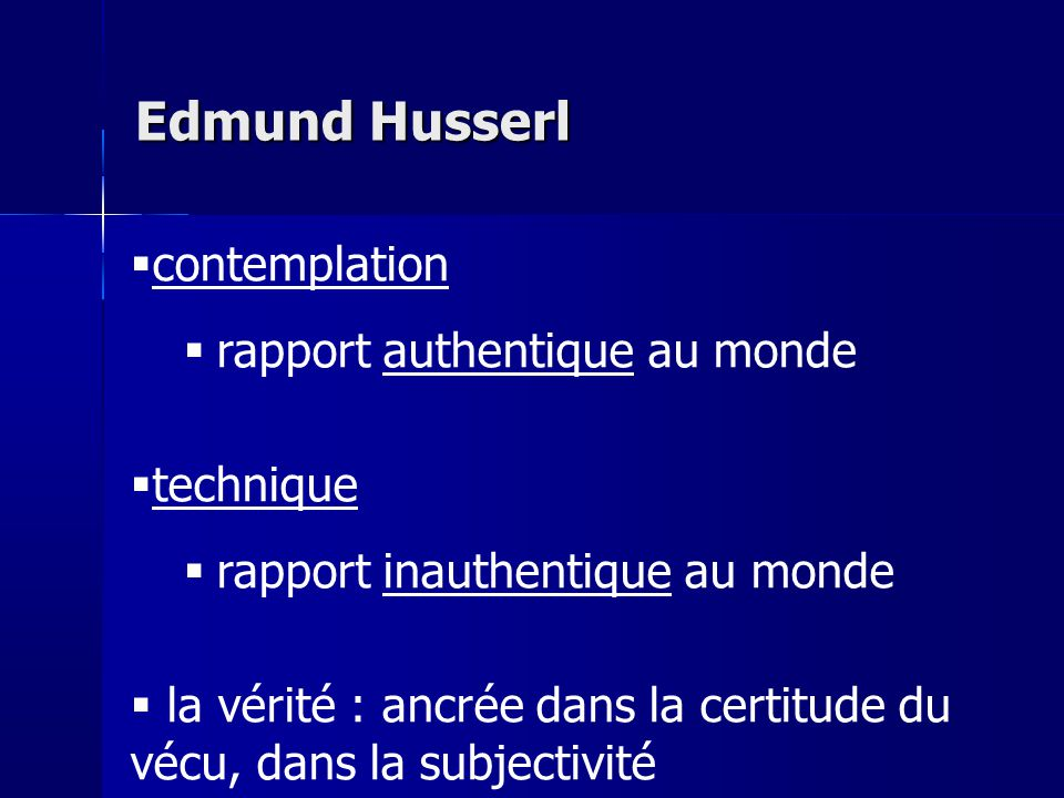 Edmund Husserl contemplation rapport authentique au monde technique