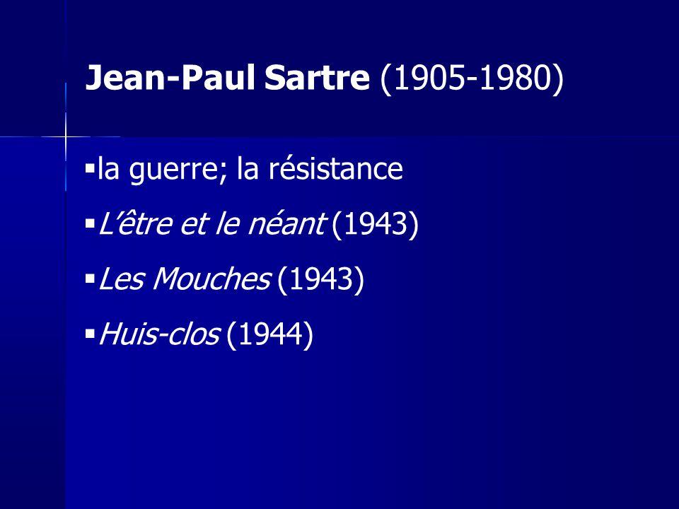 Jean-Paul Sartre (1905-1980) la guerre; la résistance