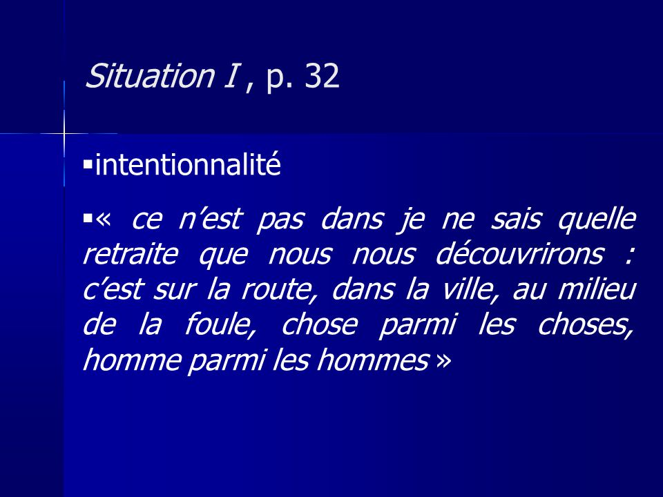 Situation I , p. 32 intentionnalité