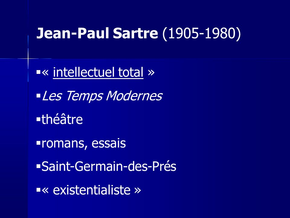 Jean-Paul Sartre (1905-1980) « intellectuel total » Les Temps Modernes