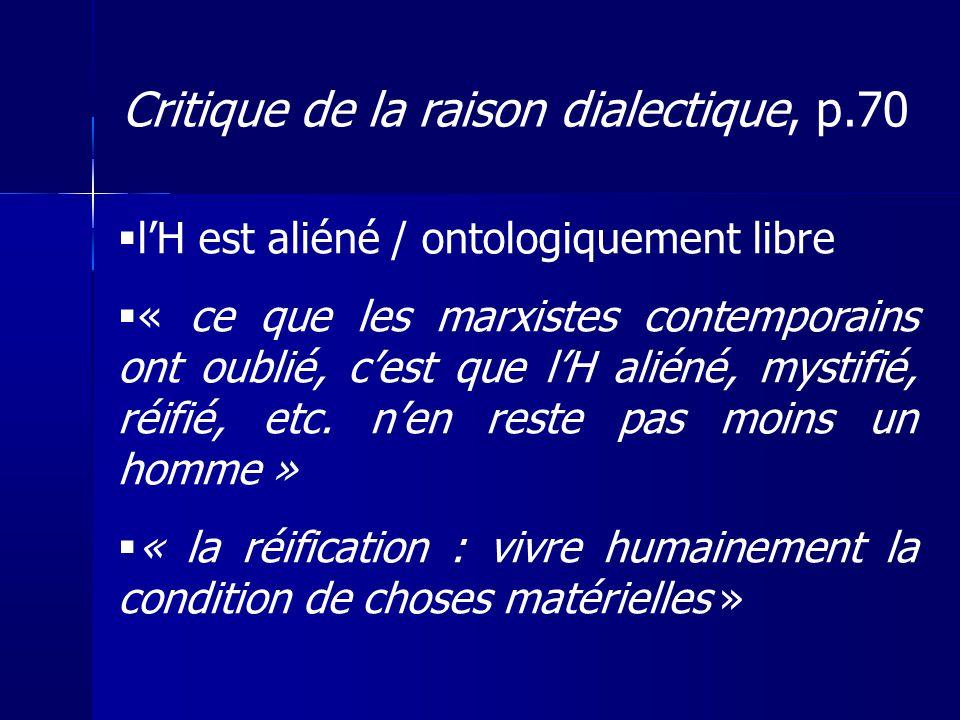 Critique de la raison dialectique, p.70