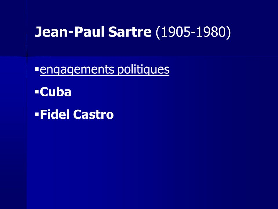 Jean-Paul Sartre (1905-1980) engagements politiques Cuba Fidel Castro