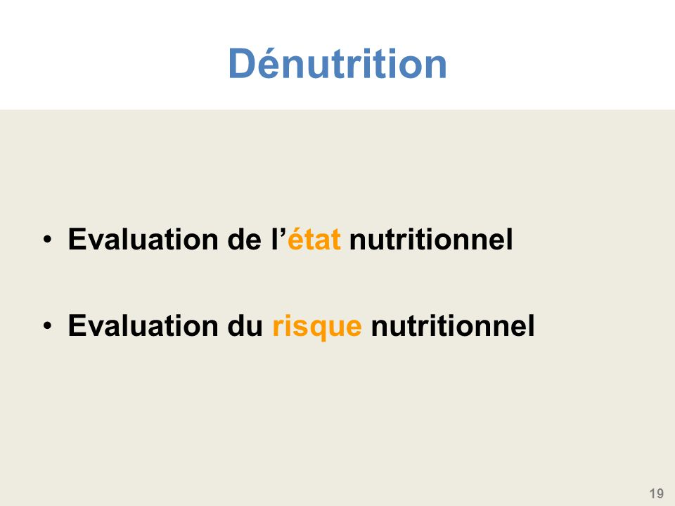 Dénutrition Evaluation de l'état nutritionnel