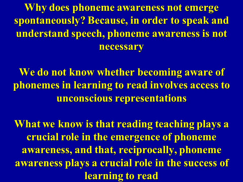 Why does phoneme awareness not emerge spontaneously