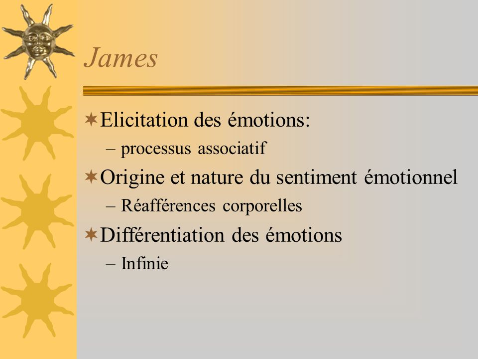 James Elicitation des émotions: