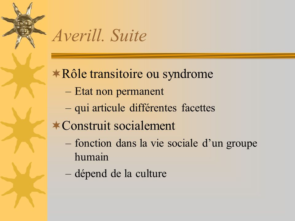 Averill. Suite Rôle transitoire ou syndrome Construit socialement