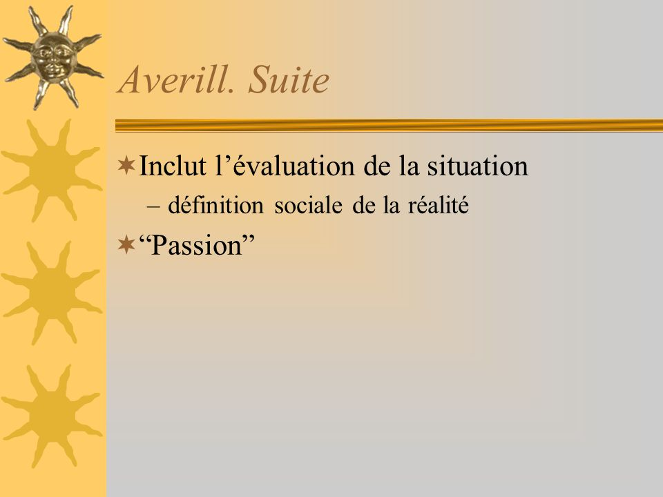 Averill. Suite Inclut l'évaluation de la situation Passion