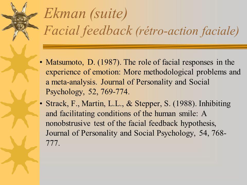 Ekman (suite) Facial feedback (rétro-action faciale)