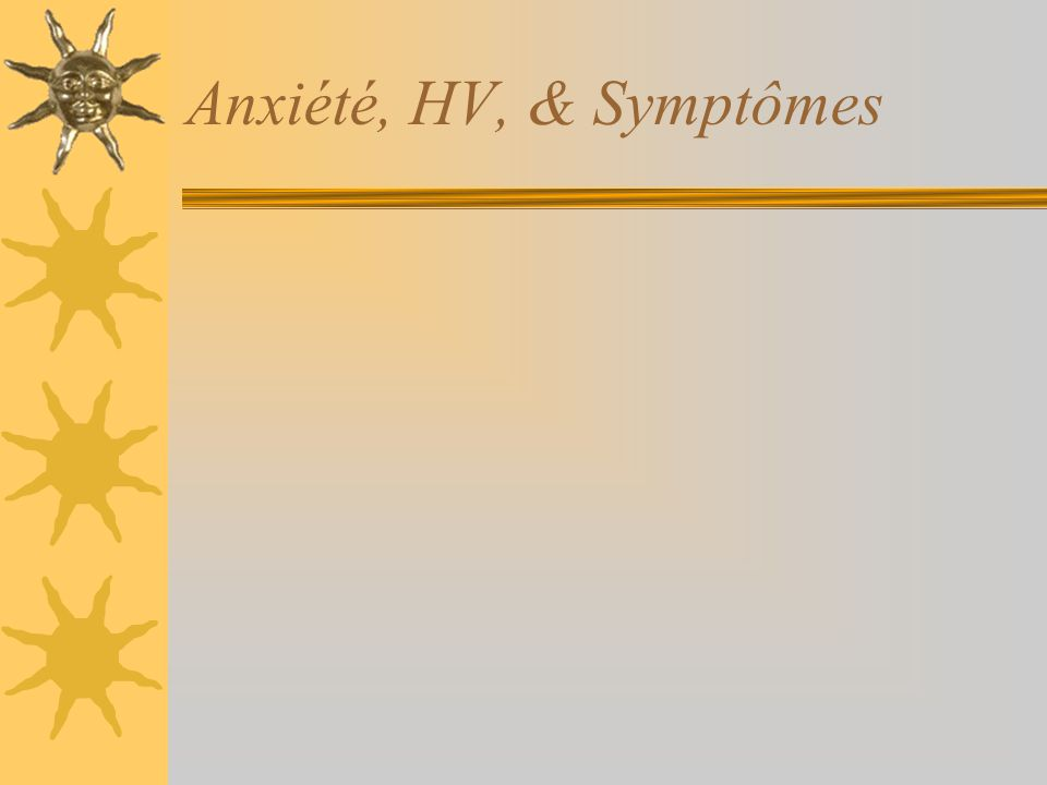 Anxiété, HV, & Symptômes