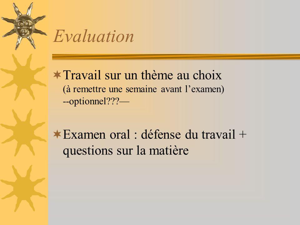Evaluation Travail sur un thème au choix (à remettre une semaine avant l'examen) --optionnel —