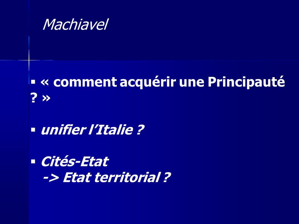 Machiavel « comment acquérir une Principauté » unifier l'Italie