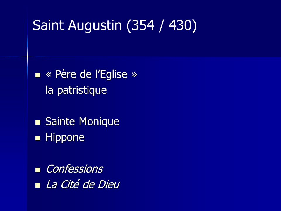 Saint Augustin (354 / 430) « Père de l'Eglise » la patristique