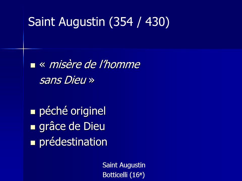 Saint Augustin (354 / 430) « misère de l'homme sans Dieu »