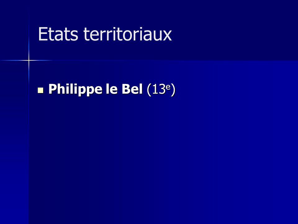 Etats territoriaux Philippe le Bel (13e)