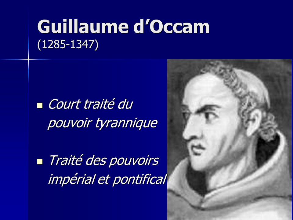 Guillaume d'Occam (1285-1347) Court traité du pouvoir tyrannique