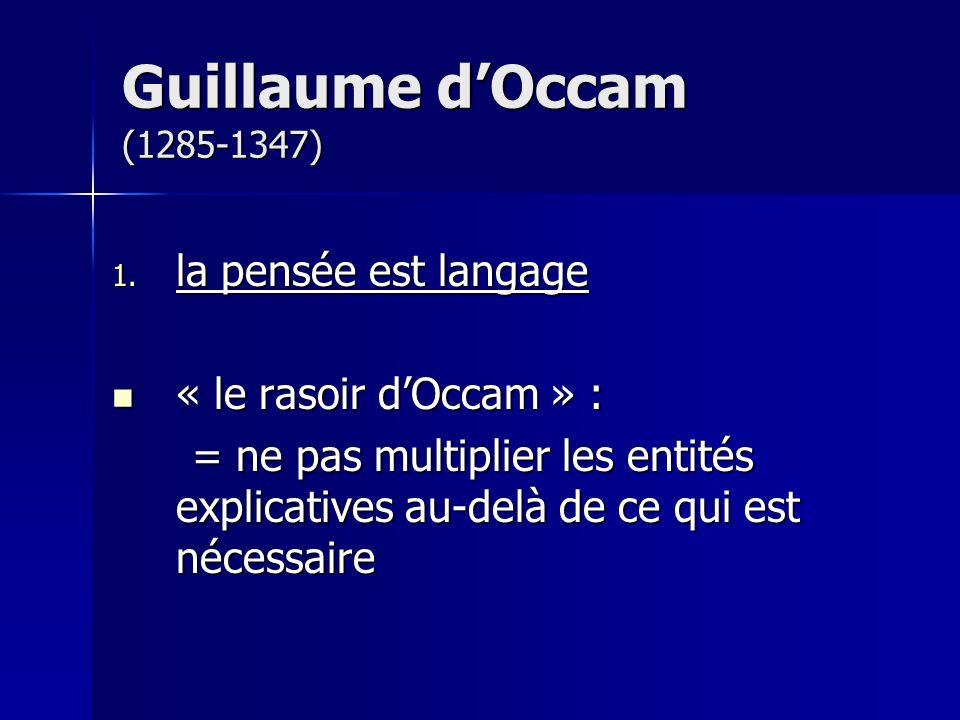 Guillaume d'Occam (1285-1347) la pensée est langage