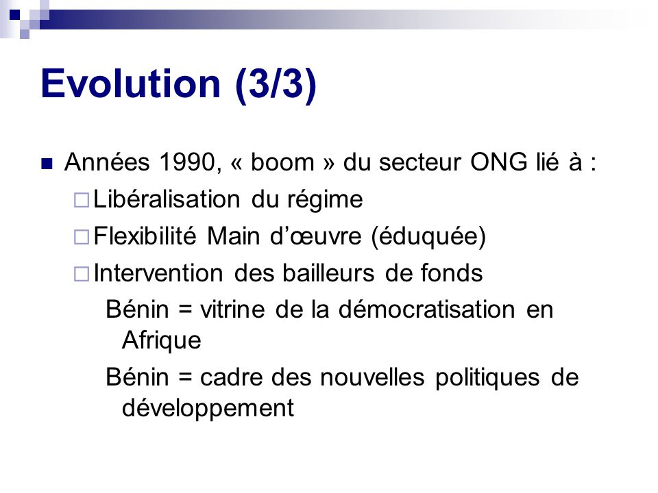 Evolution (3/3) Années 1990, « boom » du secteur ONG lié à :