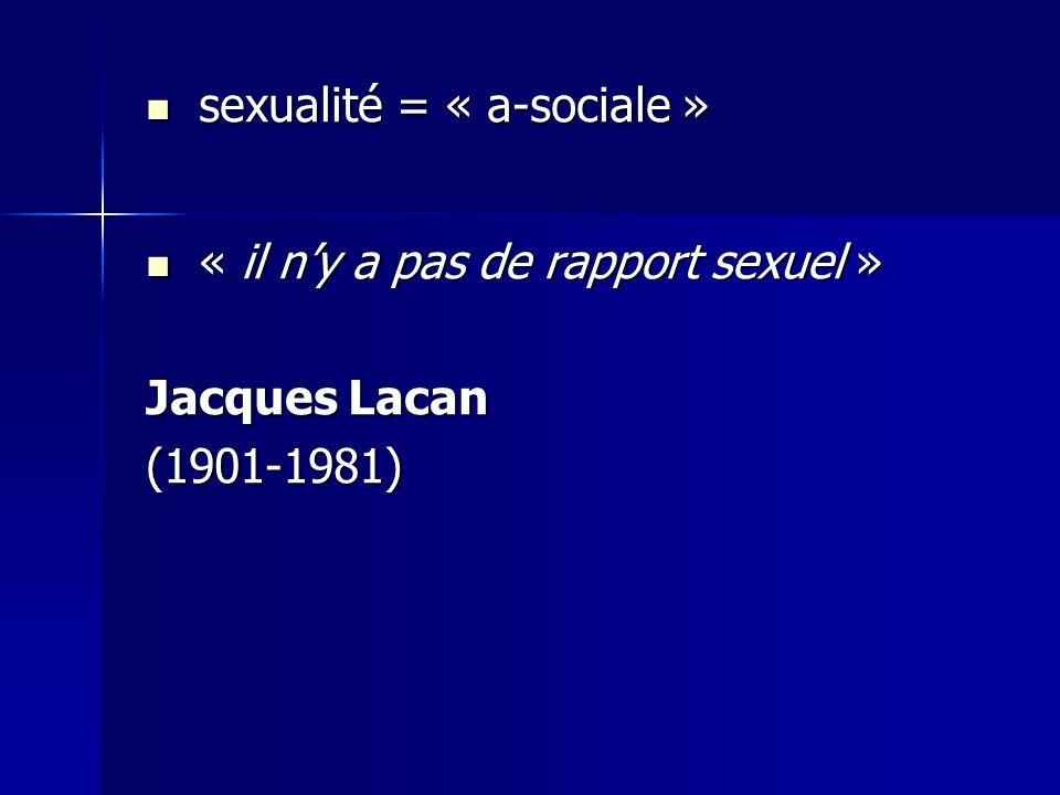 sexualité = « a-sociale »