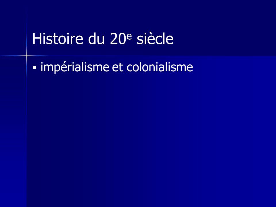 Histoire du 20e siècle impérialisme et colonialisme