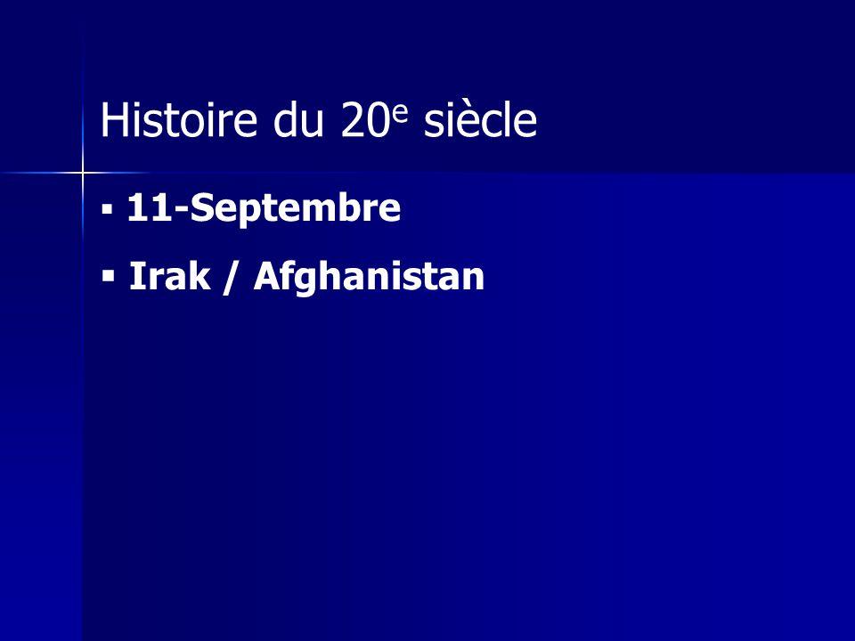 Histoire du 20e siècle 11-Septembre Irak / Afghanistan