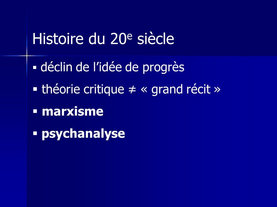 Histoire du 20e siècle théorie critique ≠ « grand récit » marxisme