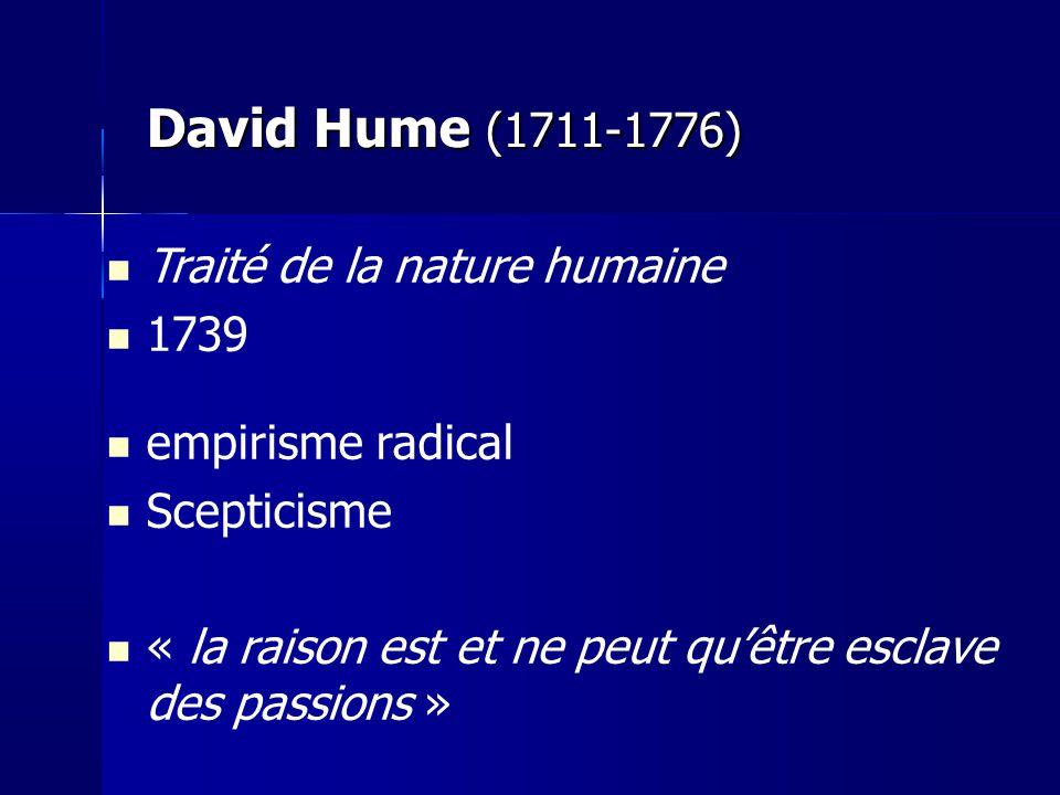 David Hume (1711-1776) Traité de la nature humaine 1739