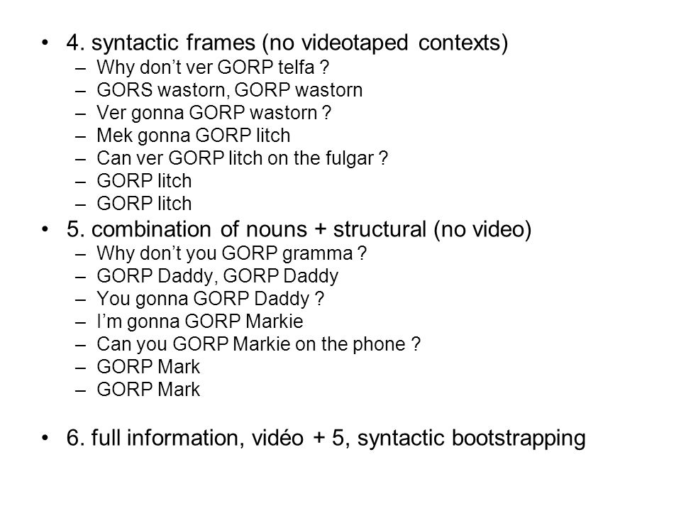 4. syntactic frames (no videotaped contexts)